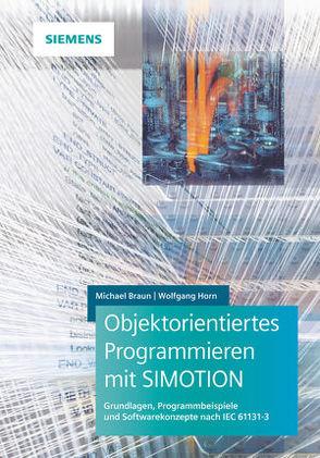 Objektorientiertes Programmieren mit SIMOTION von Braun,  Michael, Horn,  Wolfgang