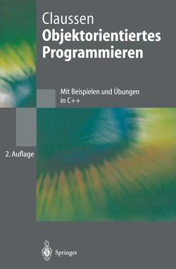 Objektorientiertes Programmieren von Claussen,  Ute