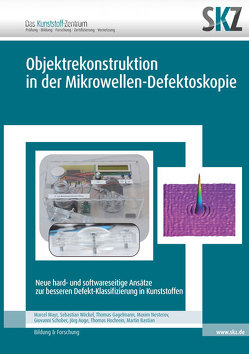 Objektrekonstruktion in der Mikrowellen-Defektoskopie von Marquard,  Jeanine, SKZ,  Das Kunststoff-Zentrum