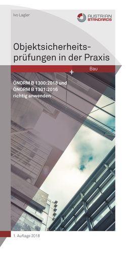 Objektsicherheitsprüfungen in der Praxis von Lagler,  Ivo