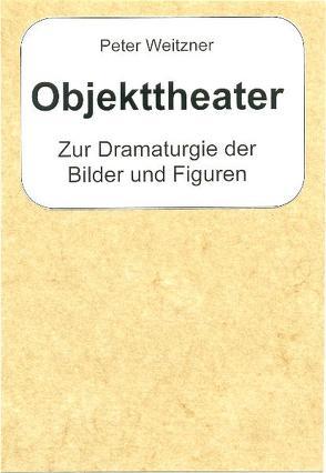 Objekttheater von Steinmann,  P. K., Weitzner,  Peter