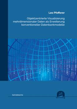 Objektzentrierte Visualisierung mehrdimensionaler Daten als Erweiterung konventioneller Datenbankmodelle von Pfefferer,  Leo