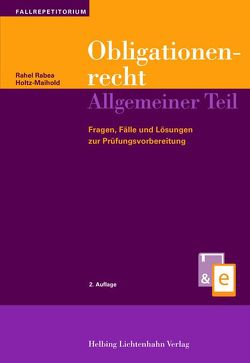 Obligationenrecht Allgemeiner Teil von Holtz-Maihold,  Rahel Rabea