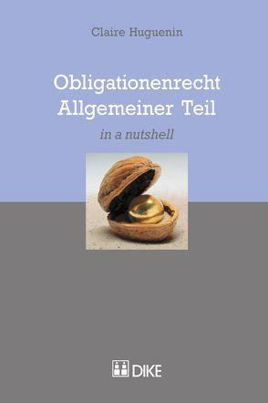 Obligationenrecht Allgemeiner Teil von Huguenin,  Claire