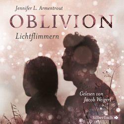 Oblivion 2. Lichtflimmern von Armentrout,  Jennifer L., Malich,  Anja, Weigert,  Jacob