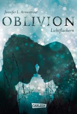 Obsidian 0: Oblivion 3. Lichtflackern (Opal aus Daemons Sicht erzählt) von Armentrout,  Jennifer L., Malich,  Anja