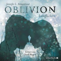 Oblivion 3. Lichtflackern von Armentrout,  Jennifer L., Malich,  Anja, Weigert,  Jacob