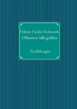 Oblomow läßt grüßen von Hacker-Kohoutek,  Hilmar