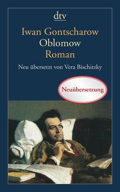 Oblomow von Bischitzky,  Vera, Gontscharow,  Iwan A