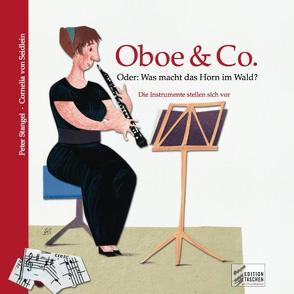 Oboe & Co. Oder: was macht das Horn im Wald? von Seidlein,  Cornelia Von, Stangel,  Peter