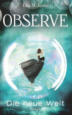 Observe von Louis,  Lisa M., Wüllenweber,  Lisa