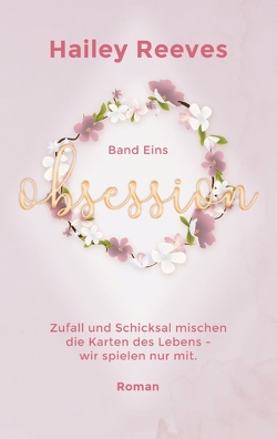Obsession – Band 1 von Reeves,  Hailey