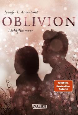 Obsidian 0: Oblivion 2. Lichtflimmern von Armentrout,  Jennifer L., Malich,  Anja