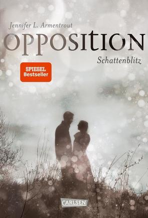 Obsidian 5: Opposition. Schattenblitz von Armentrout,  Jennifer L., Malich,  Anja