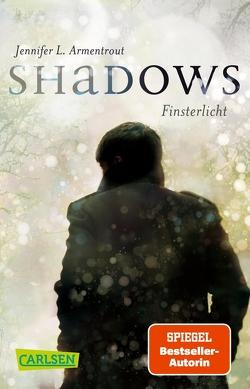 Obsidian: Shadows. Finsterlicht (Obsidian-Prequel) von Armentrout,  Jennifer L., Malich,  Anja