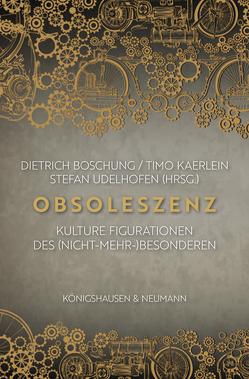 Obsoleszenz von Boschung,  Dietrich, Kaerlein,  Timo, Udelhofen,  Stefan