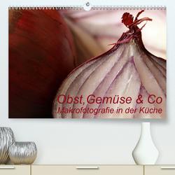 Obst, Gemüse & Co – Makrofotografie in der Küche (Premium, hochwertiger DIN A2 Wandkalender 2021, Kunstdruck in Hochglanz) von Brigitte Deus-Neumann,  Dr.