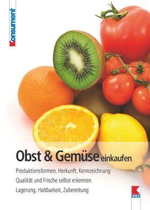 Obst & Gemüse einkaufen von Geyer,  Edith, Verein für Konsumenteninformation
