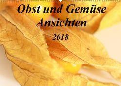 Obst und Gemüse Ansichten (Wandkalender 2018 DIN A2 quer) von r.gue.,  k.A.