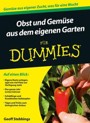 Obst und Gemüse aus dem eigenen Garten für Dummies von Stebbings,  Geoff