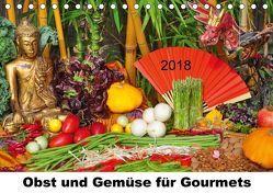 Obst und Gemüse für Gourmets (Tischkalender 2018 DIN A5 quer) von Lindner,  Ulrike