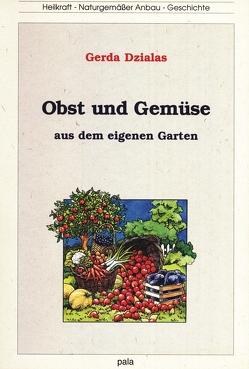 Obst und Gemüse aus dem eigenen Garten von Dzialas,  Gerda, Dzialas,  Ralf, Schneevoigt,  Margret