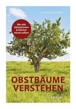Obstbäume verstehen von Schmid,  Annekathrin