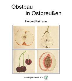 Obstbau in Ostpreußen von Reimann,  Herbert, Ruhnau,  Michael