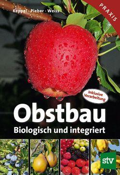 Obstbau von Keppel,  Herbert, Pieber,  Karl, Weiß,  Josef