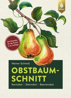 Obstbaumschnitt von Schmid,  Heiner