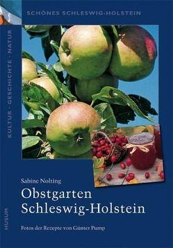 Obstgarten Schleswig-Holstein von Nolting,  Sabine, Pump,  Günter