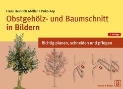 Obstgehölz- und Baumschnitt in Bildern von Arp,  Pirko, Möller,  Hans Heinrich