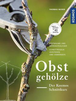 Obstgehölze – Der KOSMOS Schnittkurs von Neder,  Thomas