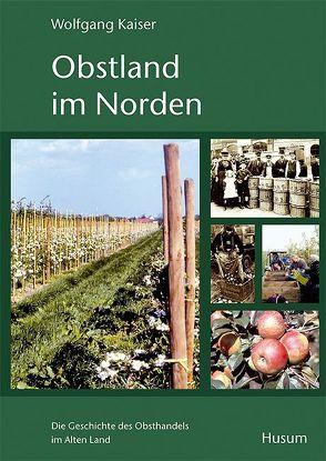 Obstland im Norden von Kaiser,  Wolfgang, Schürmann,  Thomas