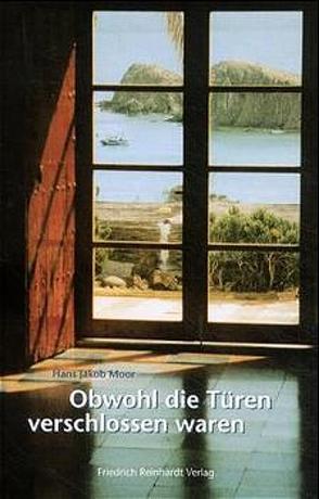 Obwohl die Türen verschlossen waren von Moor,  Hans J