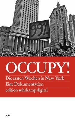 Occupy! von Blumenkranz,  Carla, Gessen,  Keith, Glazek,  Christopher, Greif,  Mark, Leonard,  Sarah, Ross,  Kathleen, Saval,  Nikil, Schmitt,  Eli, Taylor,  Astra