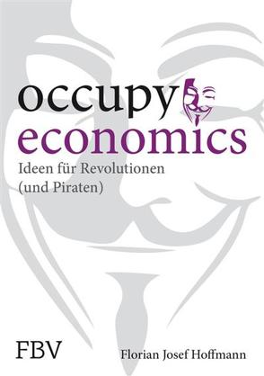 Occupy Economics von Hoffmann,  Florian Josef