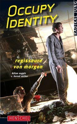 Occupy Identity von Engels,  Kilian, Sucher,  C. Bernd