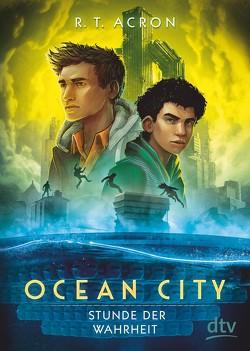 Ocean City 3 – Stunde der Wahrheit von Acron,  R. T.