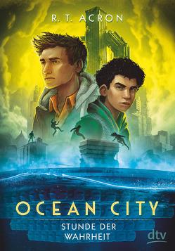Ocean City 3 – Stunde der Wahrheit von Acron,  R. T. (F.M.Reifenberg,  Ch.Tielmann)