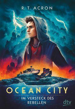 Ocean City – Im Versteck des Rebellen von Acron,  R. T. (F.M.Reifenberg,  Ch.Tielmann)