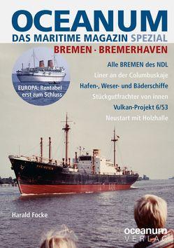 OCEANUM, das maritime Magazin SPEZIAL Bremen + Bremerhaven von Focke,  Harald, Gerken,  Tobias, Harald,  Focke