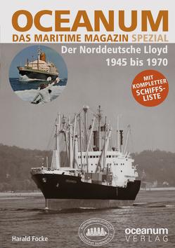 OCEANUM, das maritime Magazin SPEZIAL Der Norddeutsche Lloyd 1945 bis 1970 von Focke,  Harald, Gerken,  Tobias
