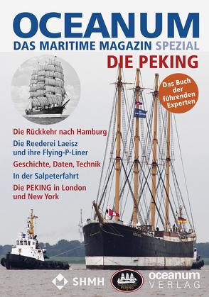 OCEANUM, das maritime Magazin SPEZIAL Die PEKING von Focke,  Harald, Gerken,  Tobias