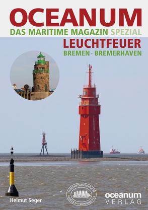 OCEANUM, das maritime Magazin SPEZIAL Leuchtfeuer Bremen + Bremerhaven von Focke,  Harald, Gerken,  Tobias, Seger,  Helmut