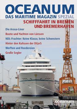 OCEANUM, das maritime Magazin SPEZIAL Schifffahrt in Bremen und Bremerhaven von Focke,  Harald, Kaack,  Ulf