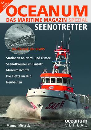 OCEANUM, das maritime Magazin SPEZIAL Seenotretter von Focke,  Harald, Gerken,  Tobias, Miserok,  Manuel