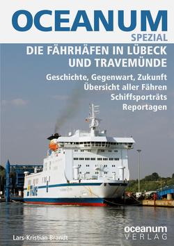 OCEANUM SPEZIAL Die Fährhäfen in Lübeck und Travemünde von Brandt,  Lars-Kristian, Gerken,  Tobias