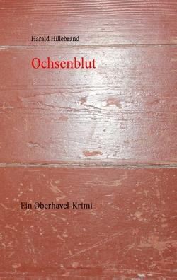 Ochsenblut von Hillebrand,  Harald
