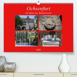 Ochsenfurt im Süden des Maindreiecks (Premium, hochwertiger DIN A2 Wandkalender 2020, Kunstdruck in Hochglanz) von Will,  Hans